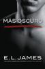 Más oscuro - E L James