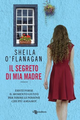 Sheila O'Flanagan - Il segreto di mia madre