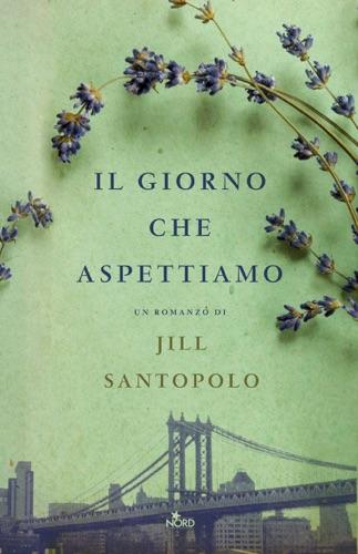 Jill Santopolo - Il giorno che aspettiamo