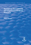 Managerial Occupational And Organizational Stress Research
