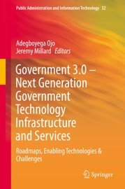 Government 3.0 – Next Generation Government Technology Infrastructure and Services - Adegboyega Ojo & Jeremy Millard