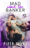 Piper Rayne - Mad about the Banker artwork