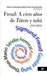 Freud A Cien Aos De Ttem Y Tab 1913-2013