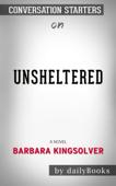 Unsheltered: A Novel by Barbara Kingsolver: Conversation Starters