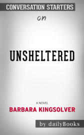 Unsheltered: A Novel by Barbara Kingsolver: Conversation Starters book