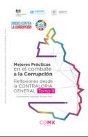 Mejores Prácticas en el combate a la Corrupción Reflexiones desde la CONTRALORIA GENERAL Tomo II