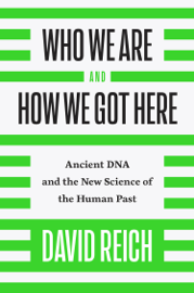 Who We Are and How We Got Here book