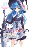 WorldEnd What Do You Do At The End Of The World Are You Busy Will You Save Us Vol 1