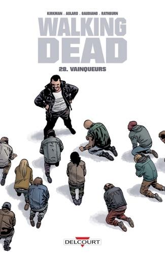 Robert Kirkman, Charlie Adlard & Stefano Gaudiano - Walking Dead T28