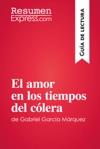 El Amor En Los Tiempos Del Clera De Gabriel Garca Mrquez Gua De Lectura
