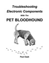 Troubleshooting Electronic Components With The PET Bloodhound