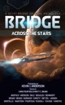 Bridge Across The Stars A Sci-Fi Bridge Original Anthology