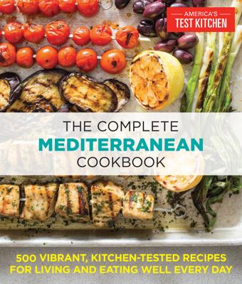 The Complete Mediterranean Cookbook - America's Test Kitchen book