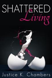 Shattered Living