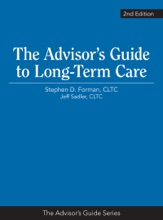 The Advisor's Guide To Long-Term Care, 2nd Edition