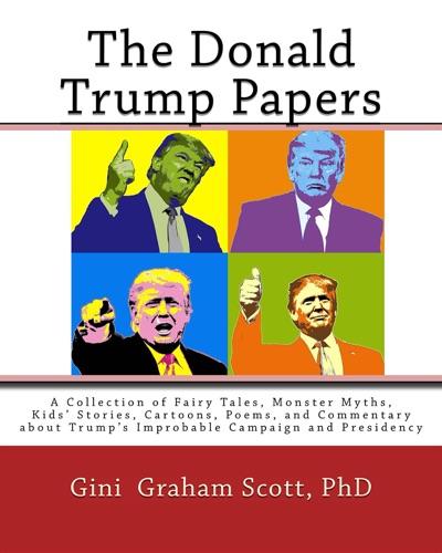 Gini Graham Scott - The Donald Trump Papers