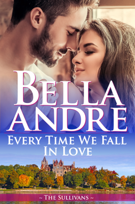 Every Time We Fall In Love (The New York Sullivans) - Bella Andre book