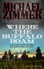 Michael Zimmer - Where the Buffalo Roam artwork
