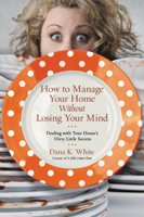 How to Manage Your Home Without Losing Your Mind ebook Download