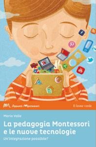 La pedagogia Montessori e le nuove tecnologie Book Cover