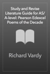 Study And Revise Literature Guide For ASA-level Pearson Edexcel Poems Of The Decade