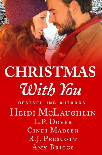 Heidi McLaughlin, L.P. Dover, Cindi Madsen, R.J. Prescott & Amy Briggs - Christmas With You