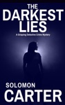 The Darkest Lies A Gripping Detective Crime Mystery