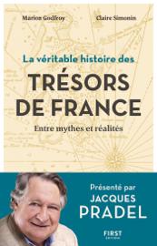 La véritable histoire des trésors de France