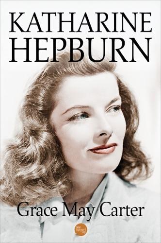 Grace May Carter - Katharine Hepburn