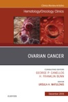 Ovarian Cancer An Issue Of HematologyOncology Clinics Of North America E-Book