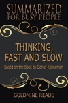 Thinking Fast And Slow - Summarized For Busy People Based On The Book By Daniel Kahneman