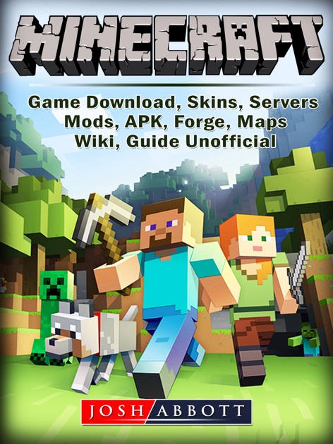 Minecraft Game Download, Skins, Servers, Mods, APK, Forge, Maps, Wiki,  Guide Unofficial by Josh Abbott on Apple Books