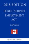 Public Service Employment Act Canada - 2018 Edition