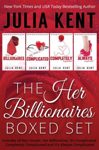 Julia Kent - The Her Billionaires Series Boxed Set
