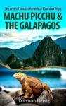 Machu Picchu  The Galapagos Islands
