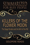 Killers Of The Flower Moon - Summarized For Busy People The Osage Murders And The Birth Of The FBI
