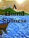 A Horrid Stillness