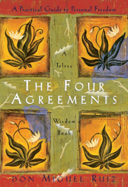 The Four Agreements: A Practical Guide to Personal Freedom (A Toltec Wisdom Book) book