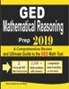 GED Mathematical Reasoning Prep 2019: A Comprehensive Review and Ultimate Guide to the GED Math Test