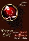 Veyron Swift Und Das Juwel Des Feuers Serial Teil 2
