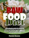 Raw Food Diet The Complete Guide For Every Meal Of The Day Including Special Recipes Of Raw Food Detox For Healthy Rapid Weight Loss And Vitality Today