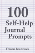 100 Self-Help Journal Prompts
