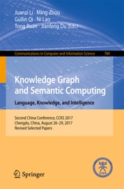 KNOWLEDGE GRAPH AND SEMANTIC COMPUTING. LANGUAGE, KNOWLEDGE, AND INTELLIGENCE