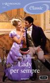 Lady per sempre (I Romanzi Classic)