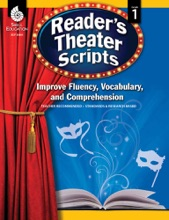 Reader's Theater Scripts: Improve Fluency, Vocabulary, And Comprehension: Grade 1