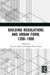 Building Regulations And Urban Form 1200-1900