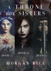 A Throne For Sisters Books 1 2 And 3