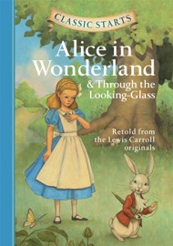 Classic Starts Alice In Wonderland Through The Looking Glass
