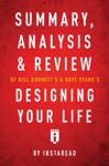 Summary Analysis  Review Of Bill Burnetts  Dave Evanss Designing Your Life By Instaread