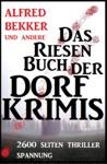 Das Riesen-Buch Der Dorf-Krimis 2600 Seiten Thriller Spannung